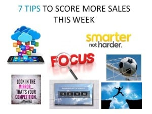 7 Tips to score more sales this week