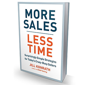 More Sales Less Time - Jill Konrath