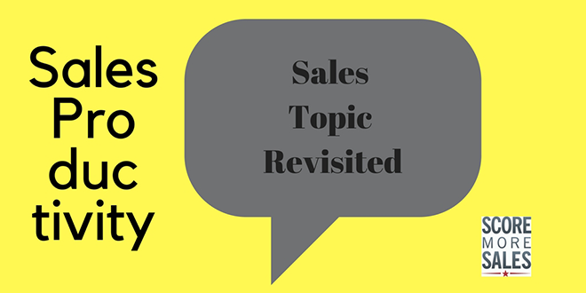 Sales Topic Revisit - Is Sales-Productivity an Obsolete Goal?